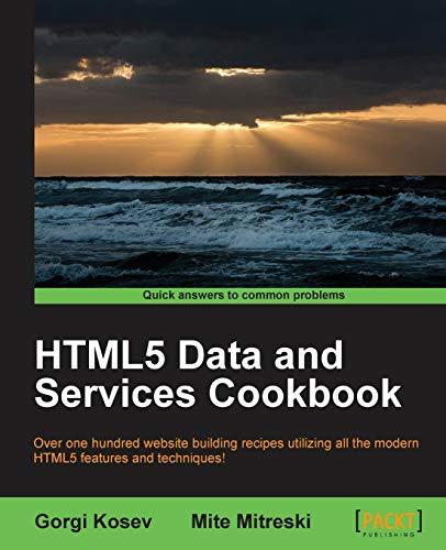 HTML5 Data and Services Cookbook: Gorgi Kosev