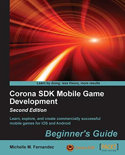 9781783559343: Corona SDK Mobile Game Development Beginners Guide - Second Edition
