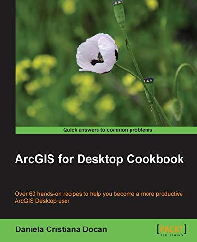 ArcGIS for Desktop Cookbook: Docan, Daniela Cristiana