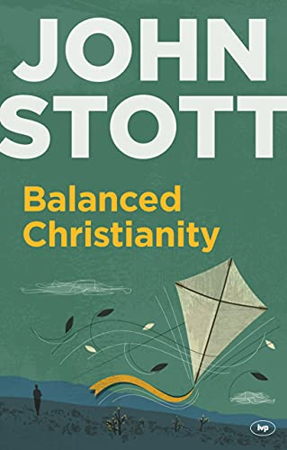 9781783590872: Balanced Christianity: A Classic Statement on the Value of Having a Balanced Christianity