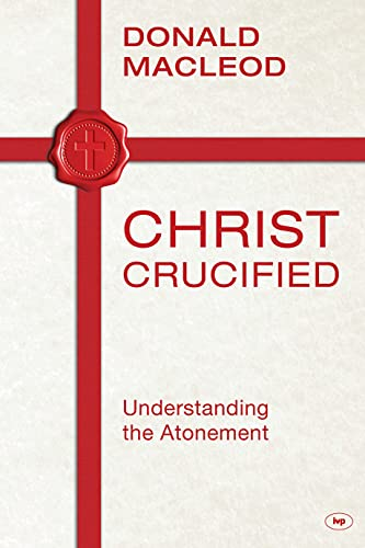 9781783591015: Christ Crucified: Understanding the Atonement