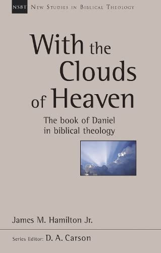 9781783591374: With the Clouds of Heaven: The Book of Daniel in Biblical Theology (New Studies in Biblical Theology)