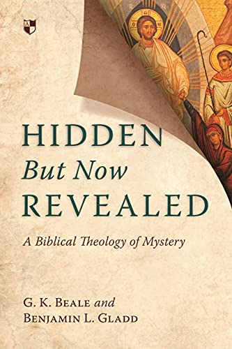 9781783591763: Hidden but Now Revealed: A Biblical Theology of Mystery