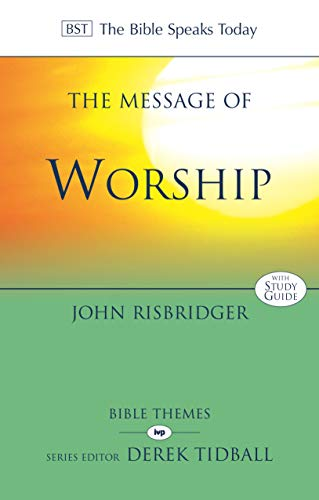9781783592968: The Message of Worship: Celebrating the Glory of God in the Whole of Life