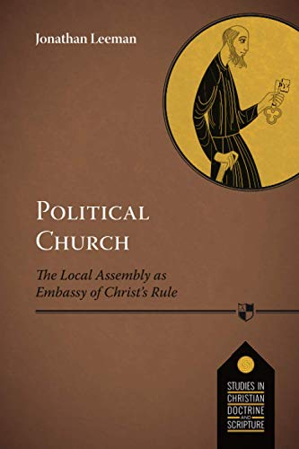 9781783594160: Political Church: The Local Church as Embassy of Christ's Rule