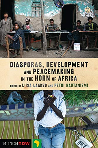Diasporas, Development and Peacemaking in the Horn of Africa (Africa Now)