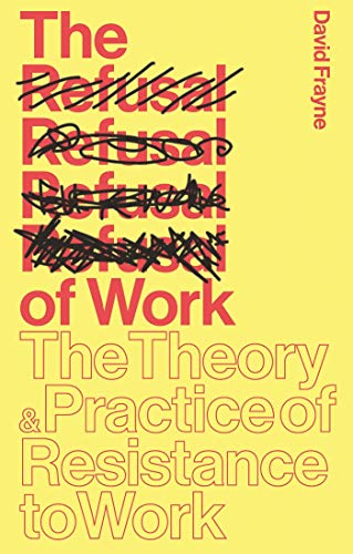 9781783601189: The Refusal of Work: Rethinking Post-Work Theory and Practice