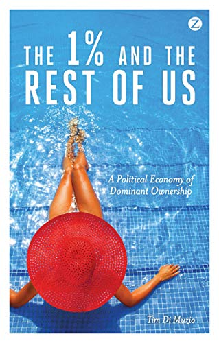 9781783601424: The 1% and the Rest of Us: A Political Economy of Dominant Ownership