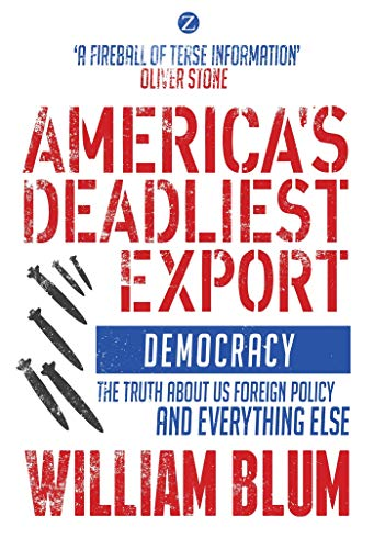 9781783601677: America's Deadliest Export: Democracy - The Truth about US Foreign Policy and Everything Else