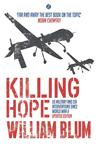 9781783601776: Killing Hope: US Military and CIA Interventions Since World War II - Updated Edition