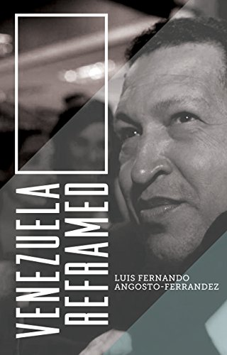 Venezuela Reframed: Bolivarianism, Indigenous Peoples and Socialisms: Angosto-Ferrández, Luis Fernando