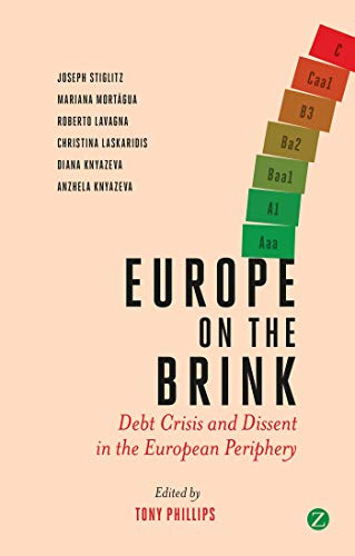 Europe on the Brink: Debt Crisis and Dissent in the European Periphery: Phillips, Tony, ed.