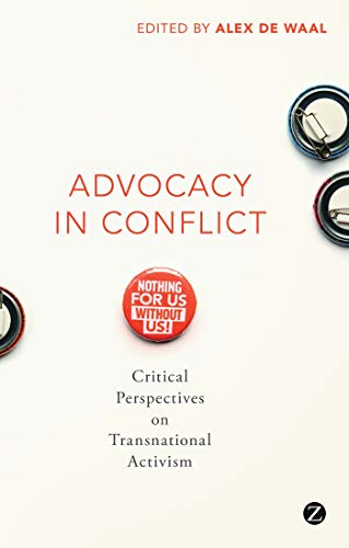 9781783602728: Advocacy in Conflict: Critical Perspectives on Transnational Activism