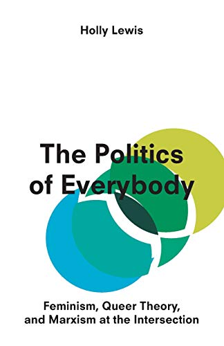 9781783602872: The Politics of Everybody: Feminism, Queer Theory and Marxism at the Intersection
