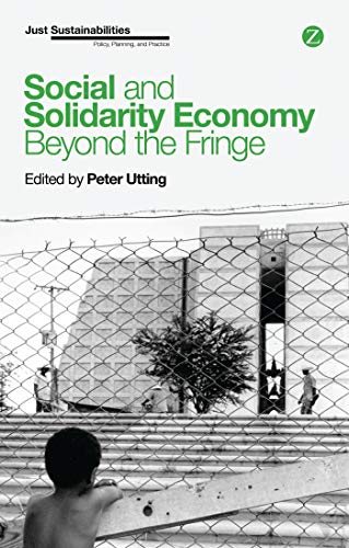 Social and Solidarity Economy (Paperback): Peter Utting