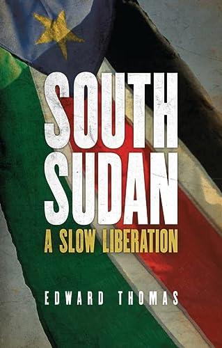 9781783604043: South Sudan: A Slow Liberation