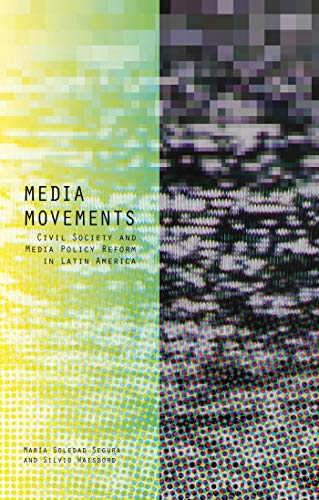 9781783604623: Media Movements: Civil Society and Media Policy Reform in Latin America