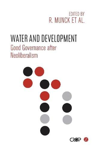 Water and Development: Good Governance after Neoliberalism (International Studies in Poverty ...
