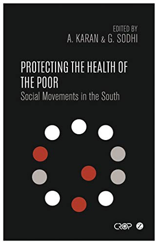 9781783605538: Protecting the Health of the Poor: Social Movements in the South (International Studies in Poverty)