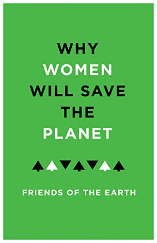 9781783605798: Why Women Will Save The Planet