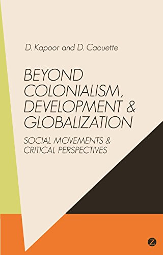 Beyond Colonialism, Development and Globalization: Social Movements and Critical Perspectives (...