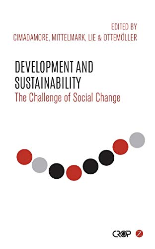 Development and Sustainability: The Challenge of Social Change (CROP Series)