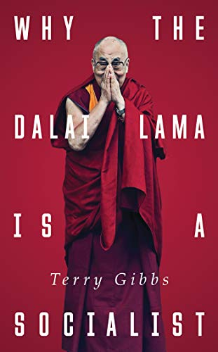 9781783606443: Why the Dalai Lama is a Socialist: Buddhism, Socialism and the Compassionate Society