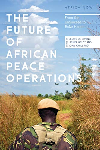 9781783607082: The Future of African Peace Operations: From the Janjaweed to Boko Haram (Africa Now)