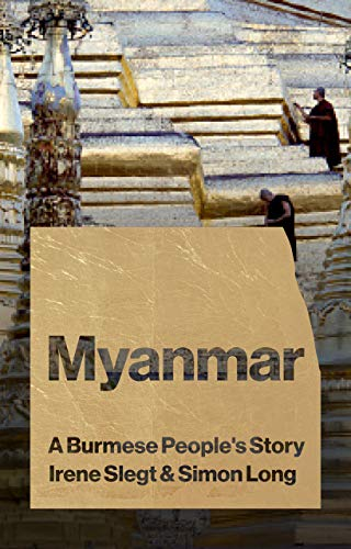 9781783608485: Myanmar: A Burmese People's Story (Asian Arguments)