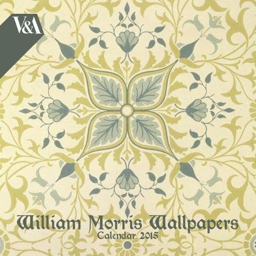 9781783610341: V&A William Morris Wallpapers Wall Calendar 2015 (Art Calendar)