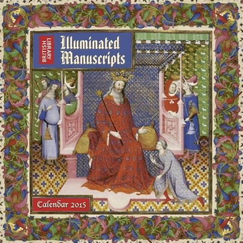 9781783610679: British Library Illuminated Manuscripts wall calendar 2015 (Art calendar)