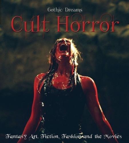 9781783611232: Cult Horror: Fantasy Art, Fiction & The Movies (Gothic Dreams)