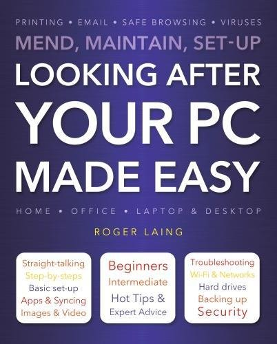 Looking After Your PC Made Easy: Laing, Roger