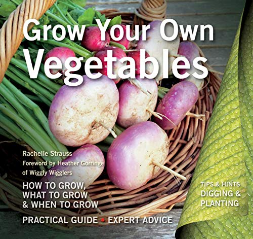 Grow Your Own Vegetables (Digging and Planting): Strauss, Rachelle