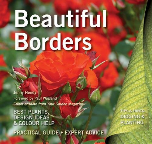 Beautiful Borders: Best Plants, Design Ideas & Colour Help (Digging and Planting): Hendy, Jenny