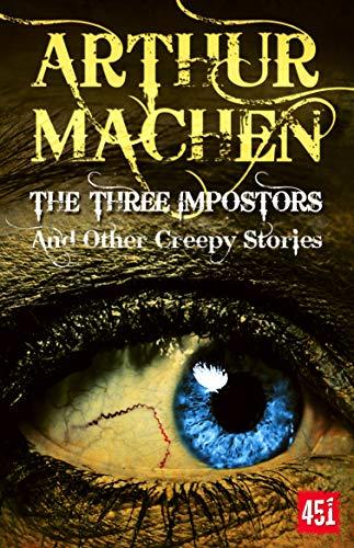 The Three Impostors (Essential Gothic, SF &: Machen, Arthur