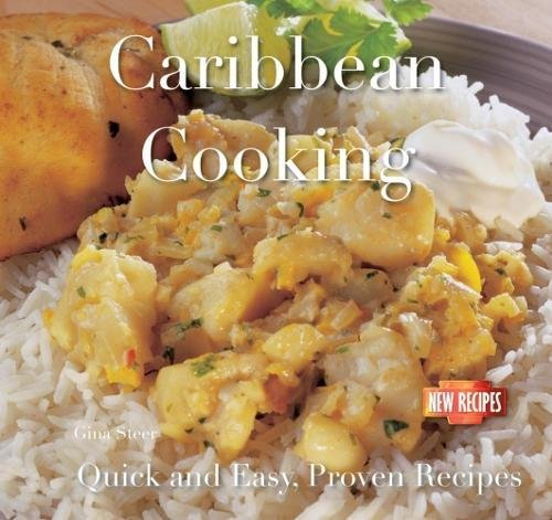 Caribbean Cooking (Quick & Easy, Proven Recipes): Steer, Gina