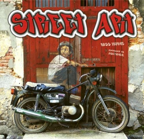 9781783612697: Street Art: Doors, Walls, Walkways; Living Art From Around the World (Inspirations & Techniques)