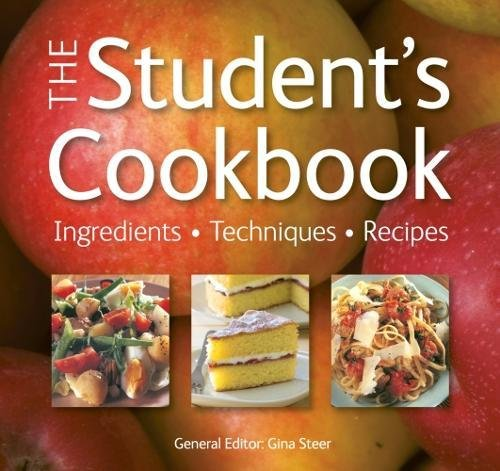 9781783612796: The Student's Cookbook: Ingredients, Techniques, Recipes (Quick and Easy, Proven Recipes)