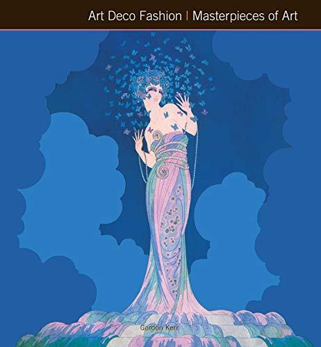 Art Deco Fashion Masterpieces of Art: Kerr, Gordon