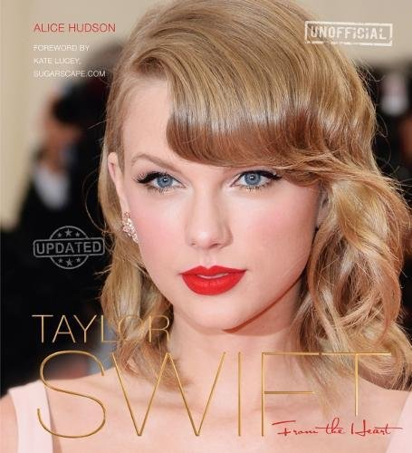 9781783613120: Taylor Swift (Updated): From The Heart