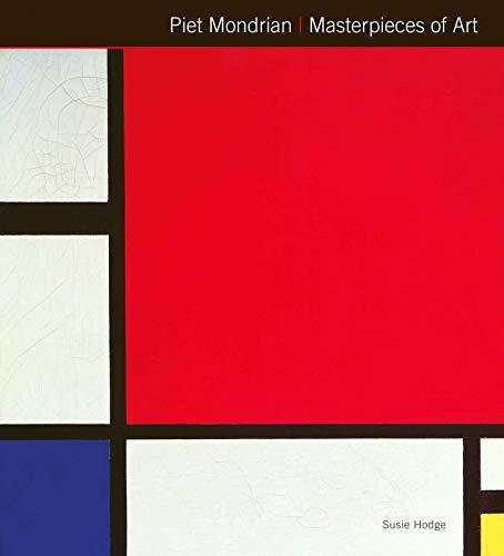 Piet Mondrian Masterpieces of Art: Hodge, Susie, Kerrigan, Michael