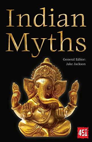 9781783614042: Indian Myths (The World's Greatest Myths and Legends)