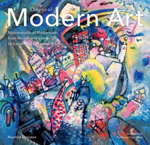 Origins of Modern Art (Hardcover): Rosalind Ormiston