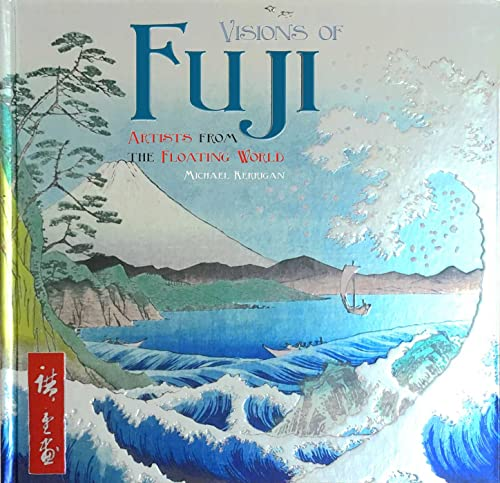 9781783619894: Visions of Fuji: Artists from the Floating World (Masterworks)