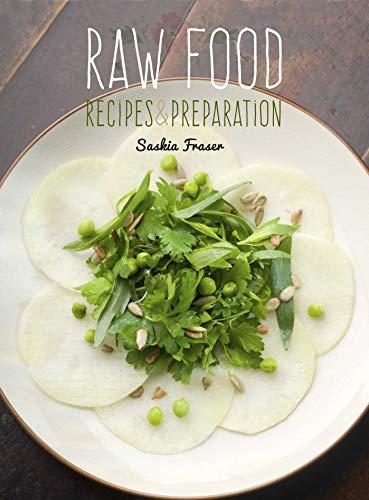 9781783619924: Raw Food: Recipes & Preparation