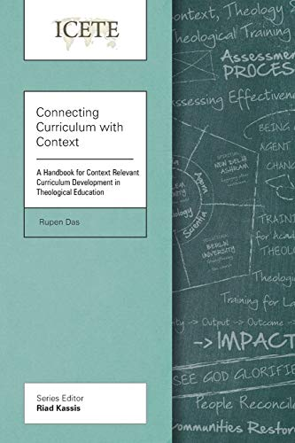 9781783680689: Connecting Curriculum with Context: A Handbook for Context Relevant Curriculum Development in Theological Education (ICETE Series)