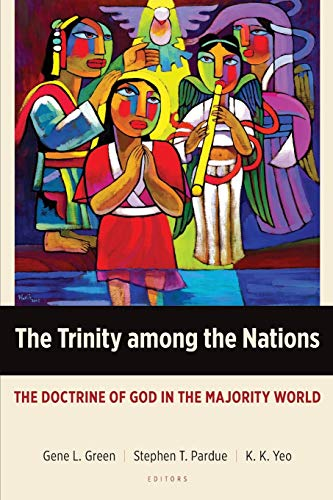 9781783681051: The Trinity Among the Nations: The Doctrine of God in the Majority World