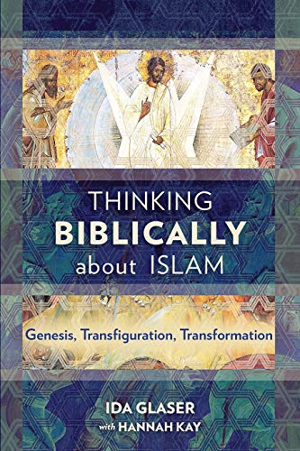 9781783689125: Thinking Biblically about Islam: Genesis, Transfiguration, Transformation