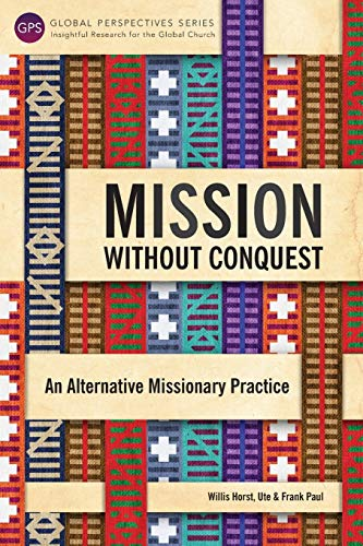9781783689163: Mission Without Conquest: An Alternative Missionary Practice (Global Perspective Series)